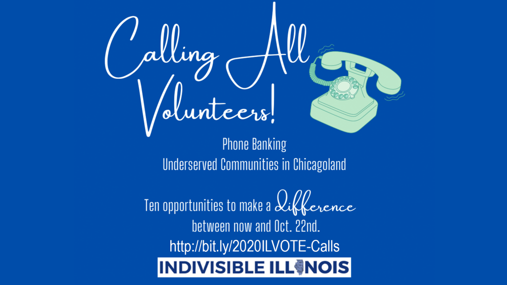 volunteer to phone bank with Indivisible Illinois