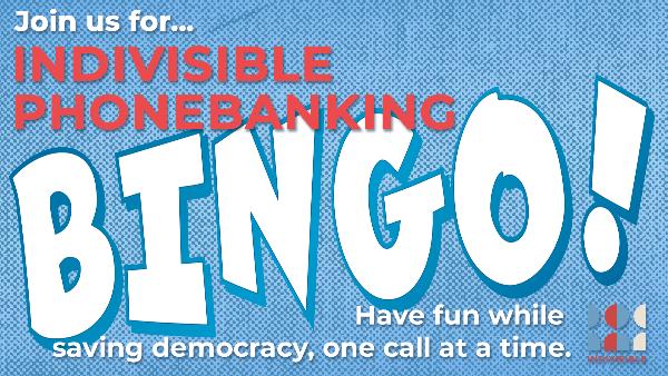 Phone Bank Bingo with Indivisible