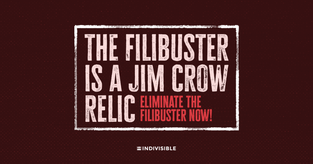 pink and read copy on brown background reads The Filibuster Is A Jim Crow Relic. Eliminate the Filibuster Now