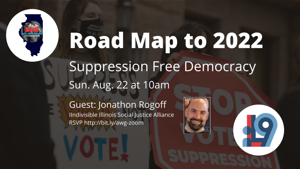 flyer for Road Map to 2022 Suppression Free Democracy Sunday Aug 22 at 10am with Jonathon Rogoff