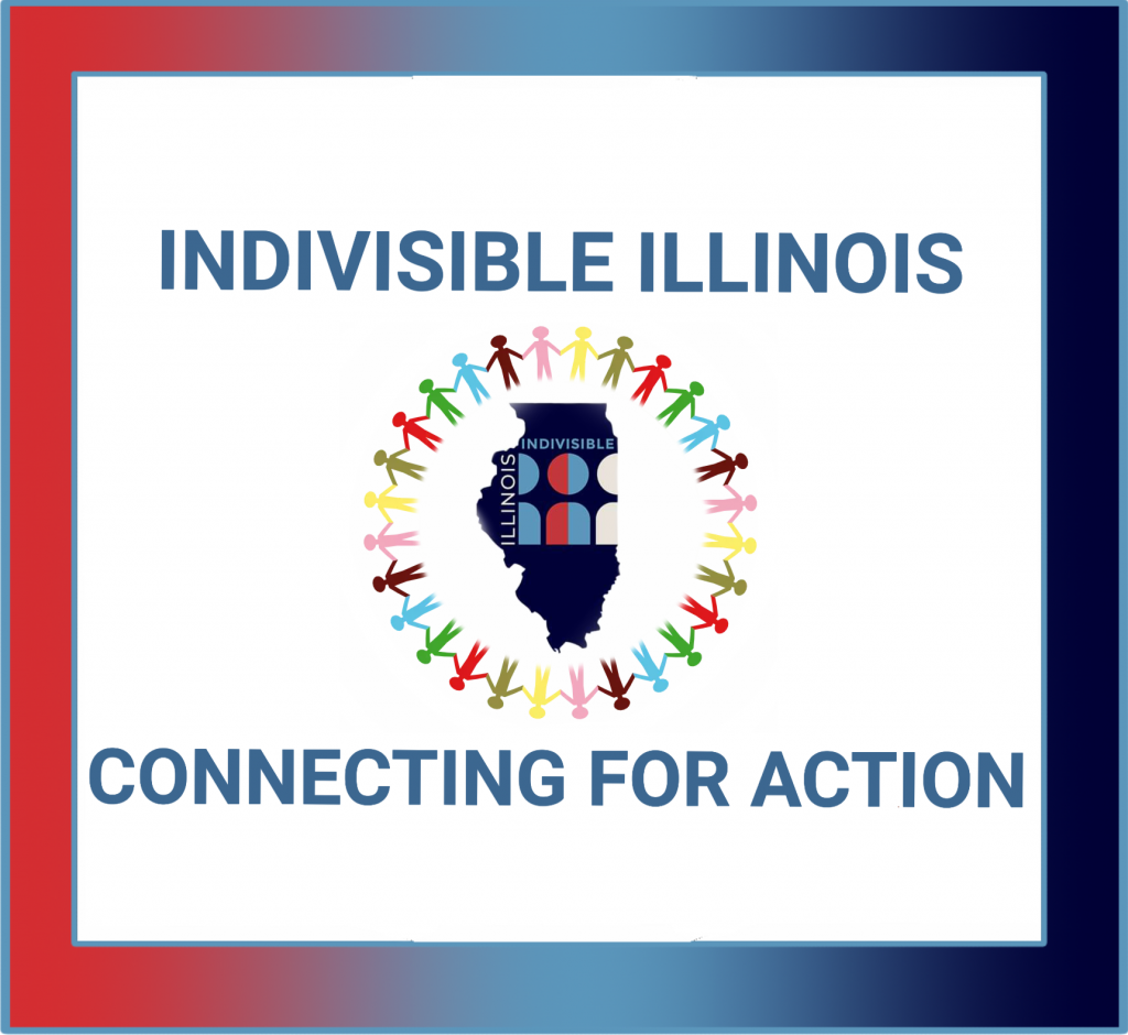 red white and blue state of Illinois logo is surrounded by multicolor people figures. Text reads Indivisible Illinois Connecting for Action . Font is light blue